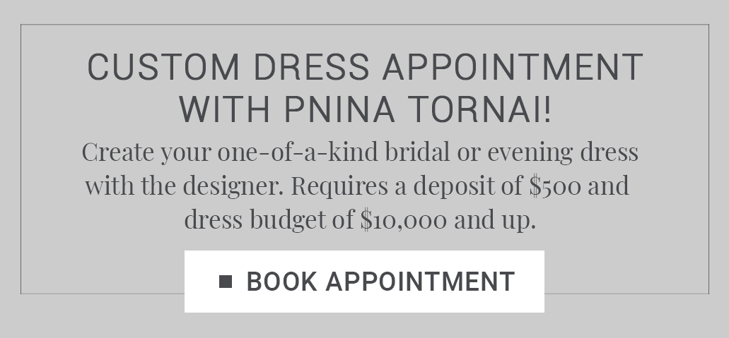 Bridal Appointment - Pnina Tornai